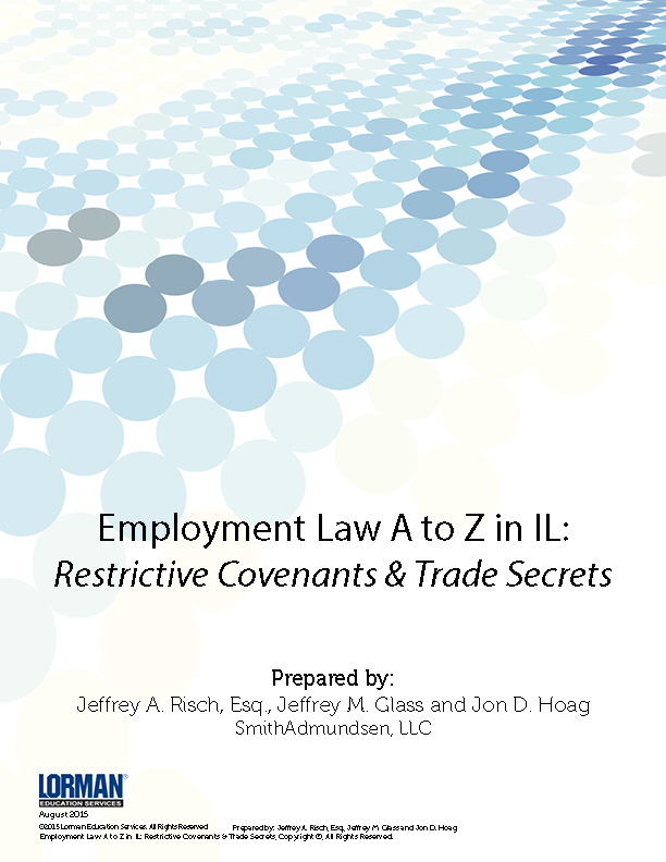 Employment Law A to Z in IL: Restrictive Covenants & Trade Secrets
